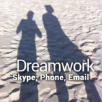 DREAMWORK – Skype, Phone, Email